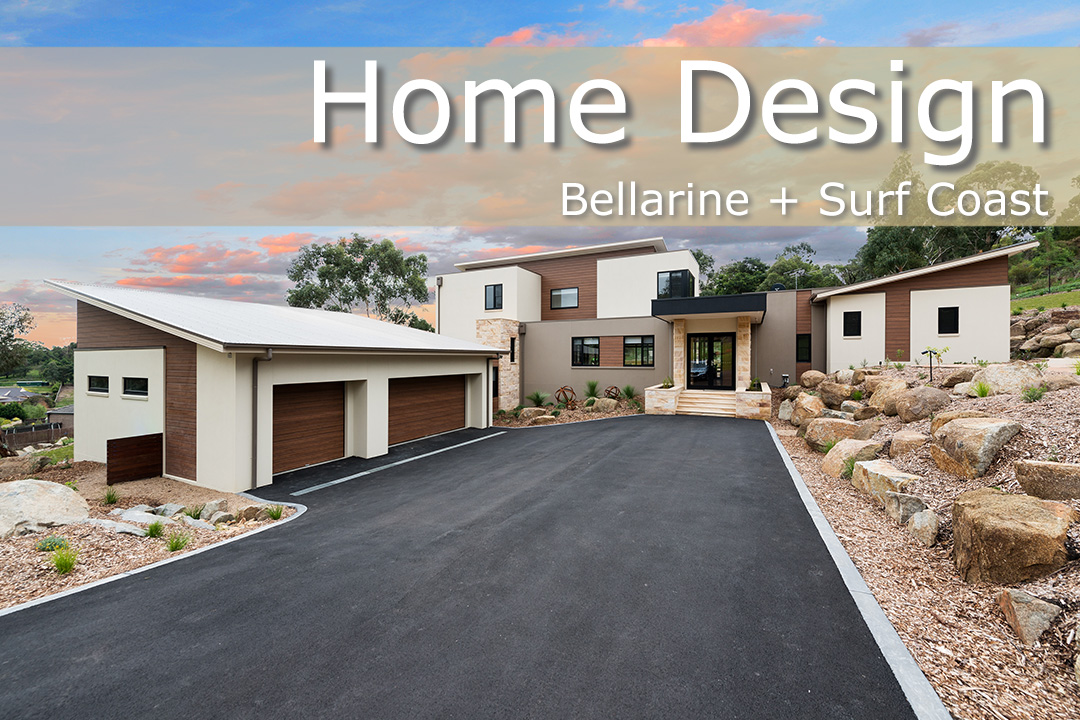 Home Design + Living - Home Design - Bellarine + Surf Coast Builders
